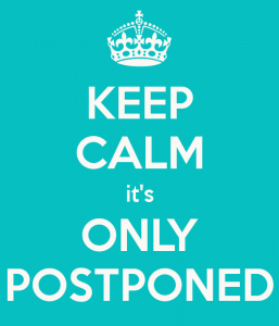keep-calm-it-s-only-postponed
