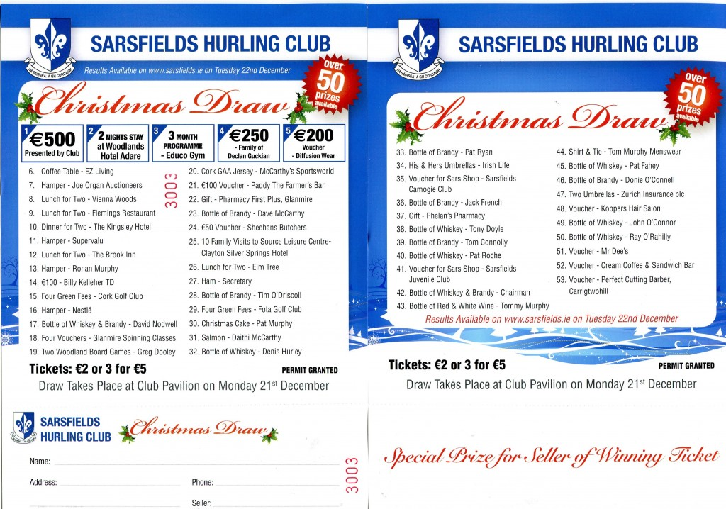 Christmas Draw tickets €2 each and 3 for €5 can be purchased in the bar.